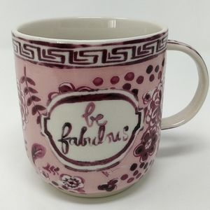 "Anthropologie ""Be Fabulous"" Coffee/Tea Floral Mug"